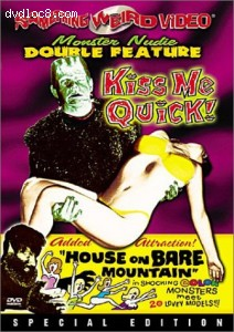 Kiss Me Quick/ House On Bare Mountain: Monster Nudie Double Feature