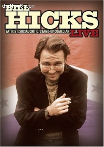 Bill Hicks Live - Satirist, Social Critic, Stand-Up Comedian Cover