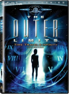 Outer Limits, The (The New Series) - Time Travel & Infinity