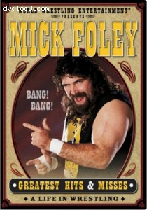 WWE - Mick Foley's Greatest Hits & Misses: A Life in Wrestling