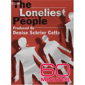 60 Minutes - The Loneliest People (December 17, 2006) Cover