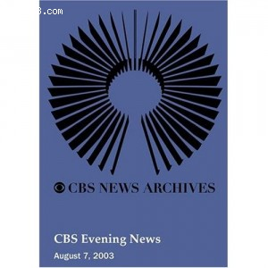 CBS Evening News (August 07, 2003) Cover