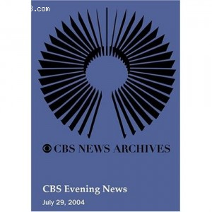 CBS Evening News (July 29, 2004) Cover