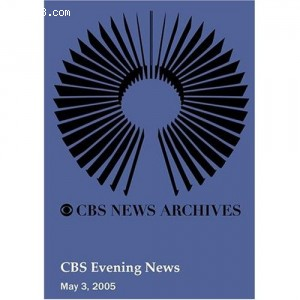 CBS Evening News (May 03, 2005) Cover