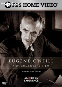 American Experience - Eugene O'Neill: A Documentary Film Cover