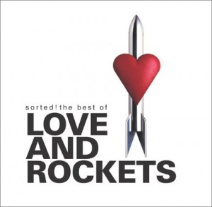 Sorted Best of Love & Rockets