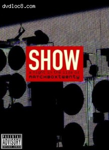 Show - A Night in the Life of Matchbox Twenty (Explicit Version)