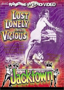 Lost, Lonely and Vicious/Jacktown