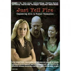 (JUST YELL FIRE) Empowering Girls to Protect Themselves Cover