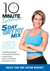10 Minute Solution: 5 Day Get Fit Mix Cover