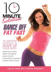10 Minute Solution: Dance off Fat Fast Cover