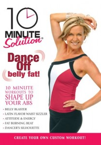 10 Minute Solution: Dance Off Belly Fat Cover