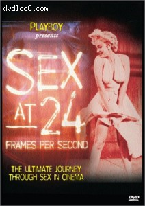 Playboy Presents Sex at 24 Frames per Second - The Ultimate Journey Through Sex In Cinema (R-Rated Edition) Cover