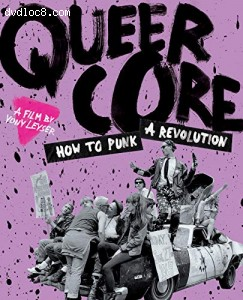 Queercore: How to Punk a Revolution [Blu-ray] Cover