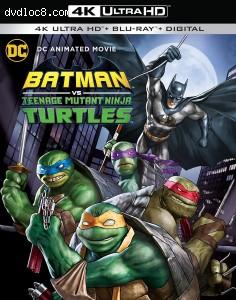 Cover Image for 'Batman vs Teenage Mutant Ninja Turtles [4K Ultra HD + Blu-ray + Digital]'