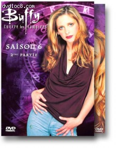 Buffy contre les vampires: saison 6, 2ème partie (Buffy The Vampire Slayer)